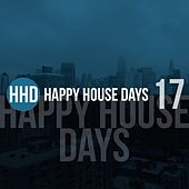 Happy House Days, Vol. 17 by Various Artists