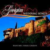 Georgian Wedding Songs von Rustavi Folk Choir