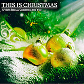 This is Christmas (A Very Special Christmas for You) by Various Artists