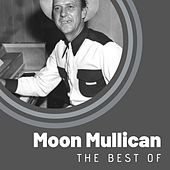 The Best of Moon Mullican by Moon Mullican