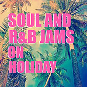 Soul And R&B Jams On Holiday di Various Artists