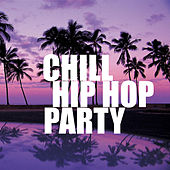 Chill Hip Hop Party von Various Artists