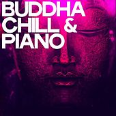 Buddha Chill & Piano di Various Artists