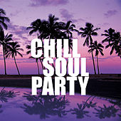 Chill Soul Party by Various Artists