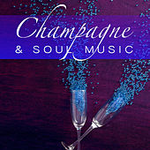 Champagne & Soul Music di Various Artists