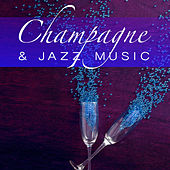 Champagne & Jazz Music de Various Artists