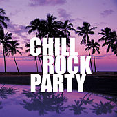 Chill Rock Party by Various Artists