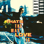 That's The Way Love Is de Bobby Brown