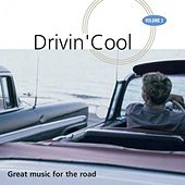 Drivin' Cool, Vol. 2 (Great Music for the Road) di Various Artists