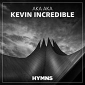 Kevin Incredible de Aka Aka