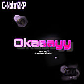 Okaaayy by C-Note10KP