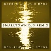 Rolling Stone (Smalltown DJs Remix) de Reuben And The Dark