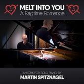 Melt into You: A Ragtime Romance de Martin Spitznagel