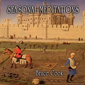 Seasonal Meditations by Bruce Cook
