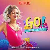 Go! La Fiesta Inolvidable (Musica de la Serie Original de Netflix) (Spanish Version) de Original Cast of Go! Vive A Tu Manera