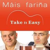 Máis Fariña by Take It Easy