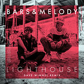 Lighthouse (Dave Winnel Remix) by Bars and Melody