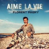 Aime la vie de Florent Pagny