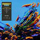 Offline von Friendly Fires
