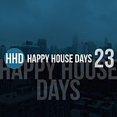 Happy House Days, Vol. 23 by Various Artists