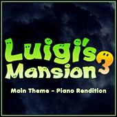 Luigi's Mansion 3 - Main Theme (Piano Rendition) by The Blue Notes