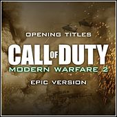 Opening Titles (From 'call of Duty: Modern Warfare 2') (Epic Version) van L'orchestra Cinematique