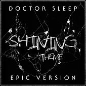 Doctor Sleep - The Shining Theme (Epic Version) by L'orchestra Cinematique