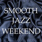 Smooth Jazz Weekend by Various Artists