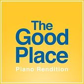 The Good Place Theme (Piano Rendition) by The Blue Notes