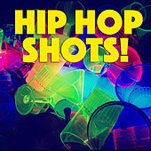 Hip Hop Shots! by Various Artists