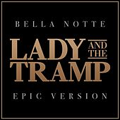 Bella Notte - Lady and the Tramp (Epic Version) by L'orchestra Cinematique