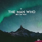 Bet on You von The Man Who