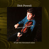 If I Go Ten Thousand Miles de Dirk Powell