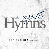 A Cappella Hymns by Ben Everson