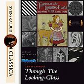 Through the Looking-Glass and What Alice Found There (Unabridged) de Lewis Carrol
