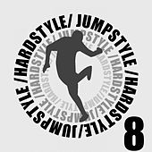 Jumpstyle hardstyle vol.8 by Various Artists