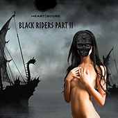 Black Riders, Pt. 2 de Heartscore
