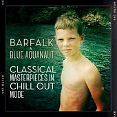 Classical Masterpieces in Chill Out Mode de Barfalk