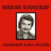 Sevemedim Kara Gözlüm de Orhan Gencebay