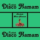 Turkish Disco Hamam by Various Artists
