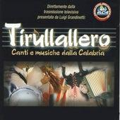 Tirullallero (Canti e musiche dalla calabria) de Various Artists