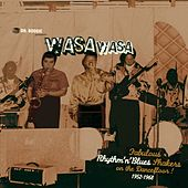 Dr. Boogie Presents Wasa Wasa (Fabulous Rhythm'n' Blues Shakers on the Dancefloor 1952 - 1968) by Various Artists