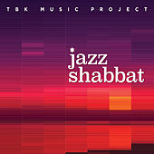 Jazz Shabbat by Tbk Music Project