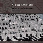 No Te Acostumbrarás von Andrés Stagnaro