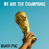 We Are The Champions by Black Pug