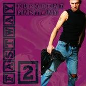 Eurobeat Fastway 2 by Fastway