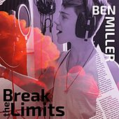 Break the Limits de Ben Miller