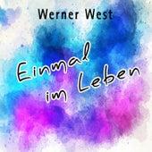 Einmal im Leben von Werner West