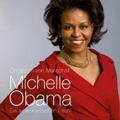 Michelle Obama: Ein amerikanischer Traum (Ungekürzt) by Christoph von Marschall