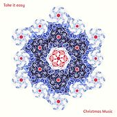 Take It Easy Christmas Music by The Friendly Piano